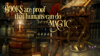 Books are proof that humans can do magic