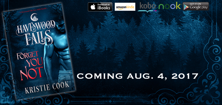 Forget You Not (A Havenwood Falls Novella) by Kristie Cook